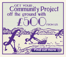 Get your Community Project off the ground with £500 from us